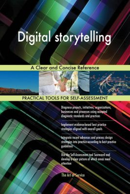 5STARCooks: Digital storytelling A Clear and Concise Reference, Gerardus Blokdyk