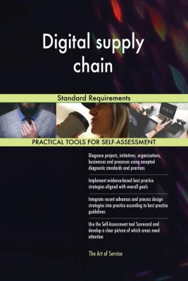 5STARCooks: Digital supply chain Standard Requirements, Gerardus Blokdyk
