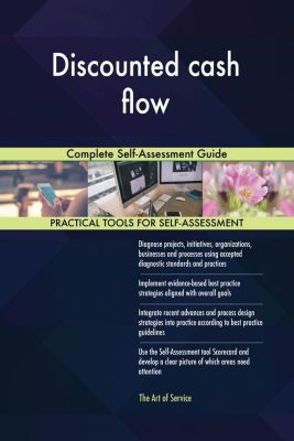 5STARCooks: Discounted cash flow Complete Self-Assessment Guide, Gerardus Blokdyk