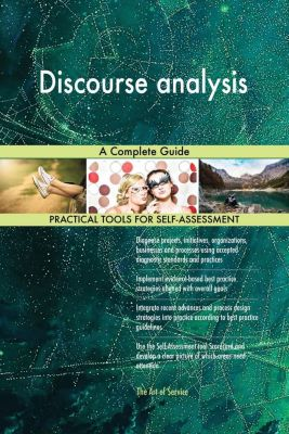 5STARCooks: Discourse analysis A Complete Guide, Gerardus Blokdyk