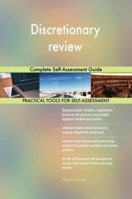 5STARCooks: Discretionary review Complete Self-Assessment Guide, Gerardus Blokdyk