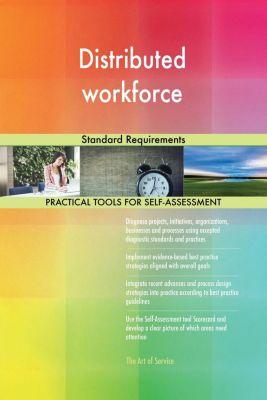 5STARCooks: Distributed workforce Standard Requirements, Gerardus Blokdyk