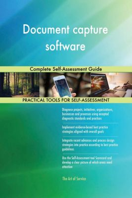5STARCooks: Document capture software Complete Self-Assessment Guide, Gerardus Blokdyk