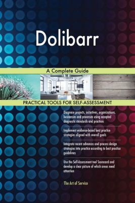 5STARCooks: Dolibarr A Complete Guide, Gerardus Blokdyk