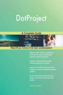 5STARCooks: DotProject A Complete Guide, Gerardus Blokdyk