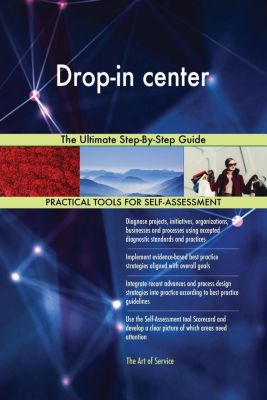 5STARCooks: Drop-in center The Ultimate Step-By-Step Guide, Gerardus Blokdyk