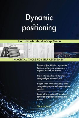 5STARCooks: Dynamic positioning The Ultimate Step-By-Step Guide, Gerardus Blokdyk