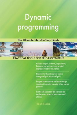 5STARCooks: Dynamic programming The Ultimate Step-By-Step Guide, Gerardus Blokdyk