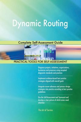 5STARCooks: Dynamic Routing Complete Self-Assessment Guide, Gerardus Blokdyk