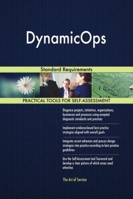 5STARCooks: DynamicOps Standard Requirements, Gerardus Blokdyk