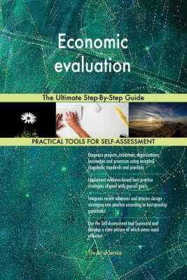 5STARCooks: Economic evaluation The Ultimate Step-By-Step Guide, Gerardus Blokdyk