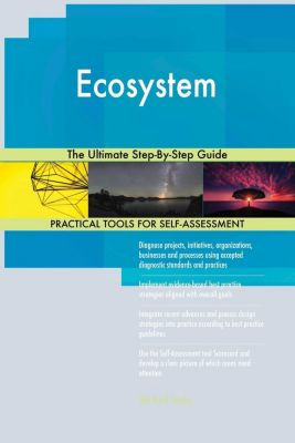 5STARCooks: Ecosystem The Ultimate Step-By-Step Guide, Gerardus Blokdyk