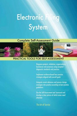 5STARCooks: Electronic Filing System Complete Self-Assessment Guide, Gerardus Blokdyk