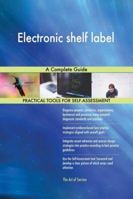 5STARCooks: Electronic shelf label A Complete Guide, Gerardus Blokdyk