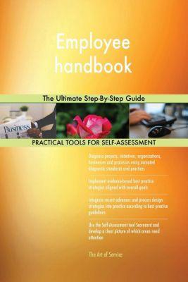 5STARCooks: Employee handbook The Ultimate Step-By-Step Guide, Gerardus Blokdyk