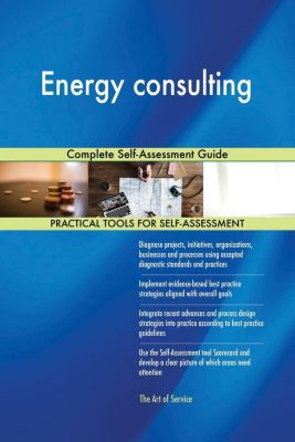 5STARCooks: Energy consulting Complete Self-Assessment Guide, Gerardus Blokdyk