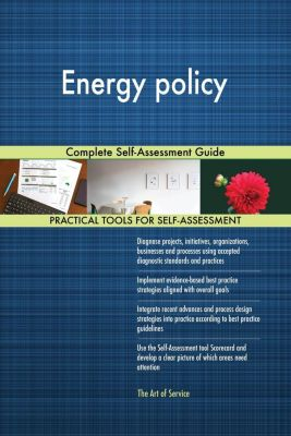 5STARCooks: Energy policy Complete Self-Assessment Guide, Gerardus Blokdyk