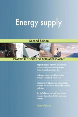 5STARCooks: Energy supply Second Edition, Gerardus Blokdyk