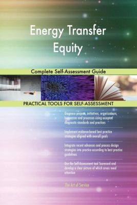 5STARCooks: Energy Transfer Equity Complete Self-Assessment Guide, Gerardus Blokdyk