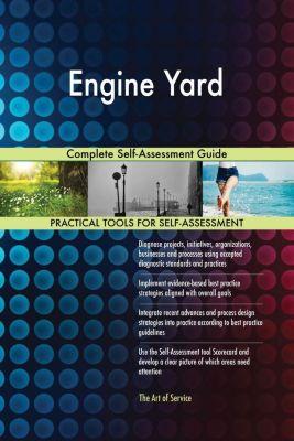 5STARCooks: Engine Yard Complete Self-Assessment Guide, Gerardus Blokdyk