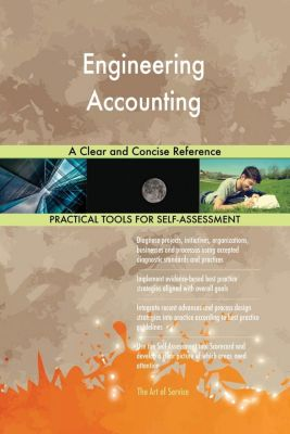 5STARCooks: Engineering Accounting A Clear and Concise Reference, Gerardus Blokdyk
