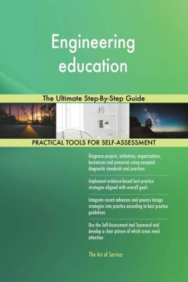 5STARCooks: Engineering education The Ultimate Step-By-Step Guide, Gerardus Blokdyk