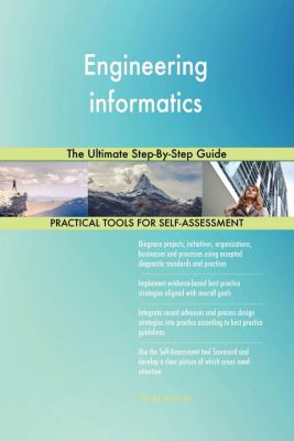 5STARCooks: Engineering informatics The Ultimate Step-By-Step Guide, Gerardus Blokdyk