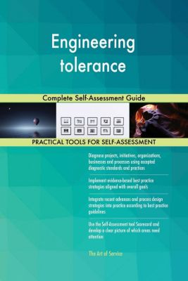 5STARCooks: Engineering tolerance Complete Self-Assessment Guide, Gerardus Blokdyk