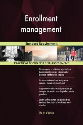 5STARCooks: Enrollment management Standard Requirements, Gerardus Blokdyk