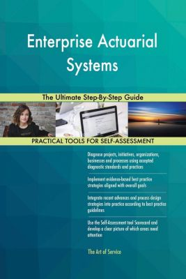 5STARCooks: Enterprise Actuarial Systems The Ultimate Step-By-Step Guide, Gerardus Blokdyk