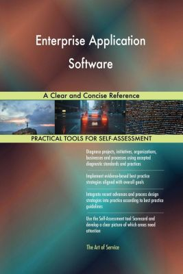 5STARCooks: Enterprise Application Software A Clear and Concise Reference, Gerardus Blokdyk