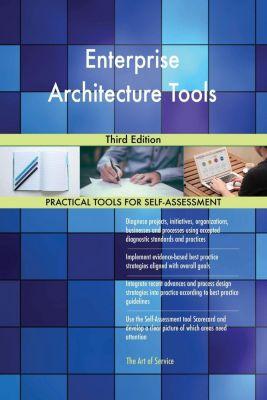 5STARCooks: Enterprise Architecture Tools Third Edition, Gerardus Blokdyk