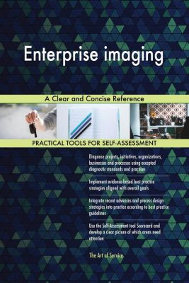 5STARCooks: Enterprise imaging A Clear and Concise Reference, Gerardus Blokdyk