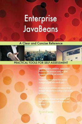 5STARCooks: Enterprise JavaBeans A Clear and Concise Reference, Gerardus Blokdyk