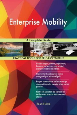 5STARCooks: Enterprise Mobility A Complete Guide, Gerardus Blokdyk