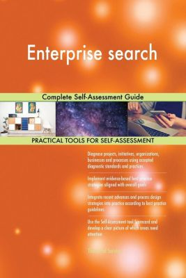 5STARCooks: Enterprise search Complete Self-Assessment Guide, Gerardus Blokdyk