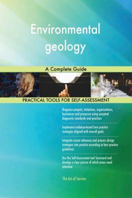 5STARCooks: Environmental geology A Complete Guide, Gerardus Blokdyk