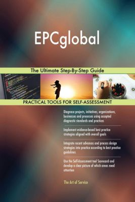 5STARCooks: EPCglobal The Ultimate Step-By-Step Guide, Gerardus Blokdyk