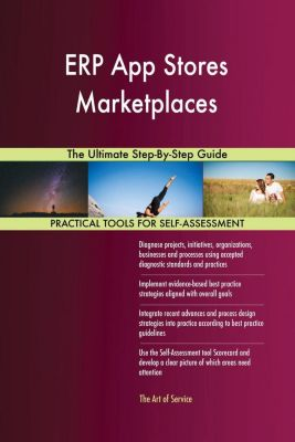 5STARCooks: ERP App Stores Marketplaces The Ultimate Step-By-Step Guide, Gerardus Blokdyk