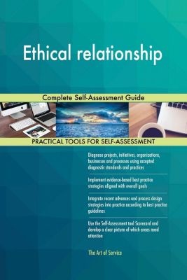 5STARCooks: Ethical relationship Complete Self-Assessment Guide, Gerardus Blokdyk