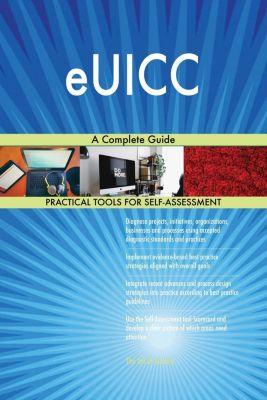 5STARCooks: eUICC A Complete Guide, Gerardus Blokdyk