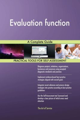 5STARCooks: Evaluation function A Complete Guide, Gerardus Blokdyk