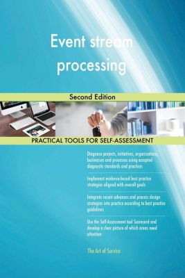 5STARCooks: Event stream processing Second Edition, Gerardus Blokdyk
