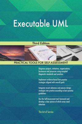 5STARCooks: Executable UML Third Edition, Gerardus Blokdyk