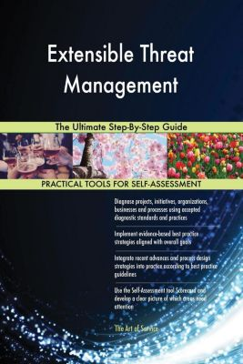 5STARCooks: Extensible Threat Management The Ultimate Step-By-Step Guide, Gerardus Blokdyk