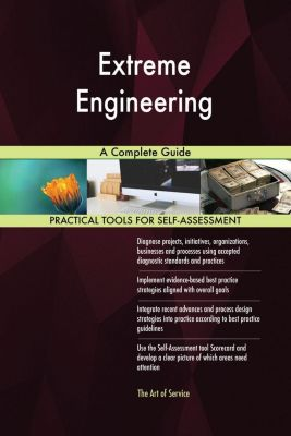 5STARCooks: Extreme Engineering A Complete Guide, Gerardus Blokdyk