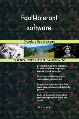 5STARCooks: Fault-tolerant software Standard Requirements, Gerardus Blokdyk