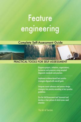 5STARCooks: Feature engineering Complete Self-Assessment Guide, Gerardus Blokdyk