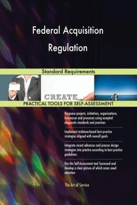5STARCooks: Federal Acquisition Regulation Standard Requirements, Gerardus Blokdyk