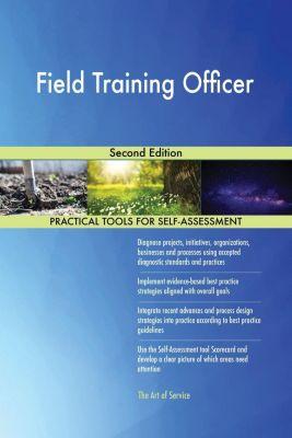 5STARCooks: Field Training Officer Second Edition, Gerardus Blokdyk